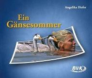 Ein Gänsesommer, Angelika Hofer