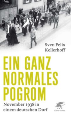 Ein ganz normales Pogrom - Sven Felix Kellerhoff |