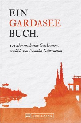 Ein Gardaseebuch. - Monika Kellermann |