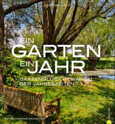 Ein Garten, ein Jahr - Lars Weigelt |