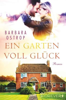 Ein Garten voll Glück, Barbara Ostrop