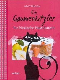 Ein Gaumenkitzler für fränkische Naschkatzen, Birgit Ringlein