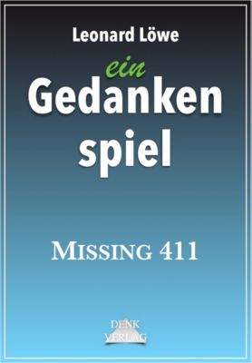 ein Gedankenspiel: Missing 411, Leonard Löwe