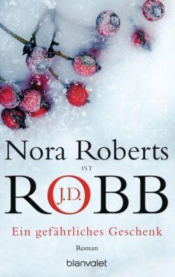 Ein gefährliches Geschenk, Nora Roberts, J.D. Robb