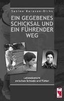 Ein gegebenes Schicksal und ein führender Weg - Sabine Karasan-Dirks pdf epub