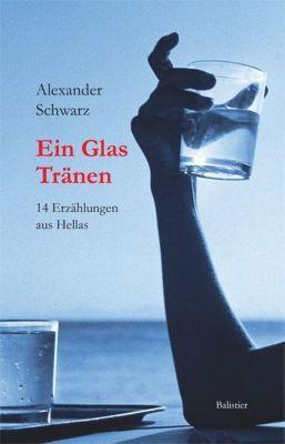 Ein Glas Tränen - Alexander Schwarz |