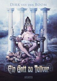 Ein Gott zu Tulivar, Dirk van den Boom