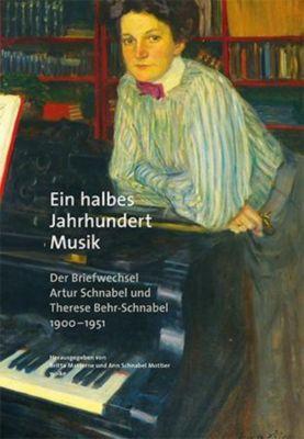 Ein halbes Jahrhundert Musik, 3 Teile, Artur Schnabel, Therese Behr-schnabel