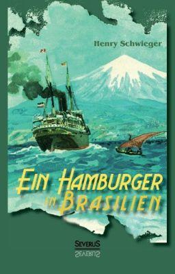 Ein Hamburger in Brasilien, Henry Schwieger