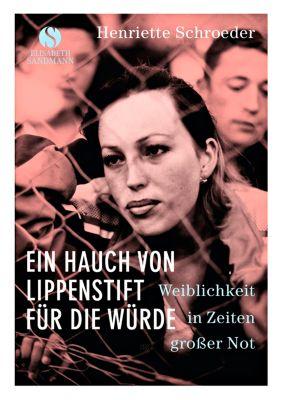 Ein Hauch von Lippenstift für die Würde - Henriette Schroeder pdf epub