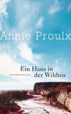 Ein Haus in der Wildnis, Annie Proulx