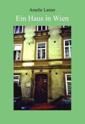 Ein Haus in Wien, Amelie Lanier