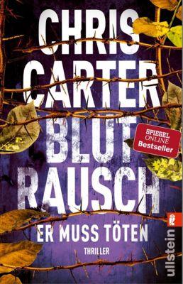 Ein Hunter-und-Garcia-Thriller: Blutrausch - Er muss töten, Chris Carter