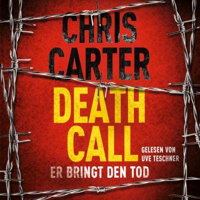 Ein Hunter-und-Garcia-Thriller: Death Call – Er bringt den Tod, Chris Carter