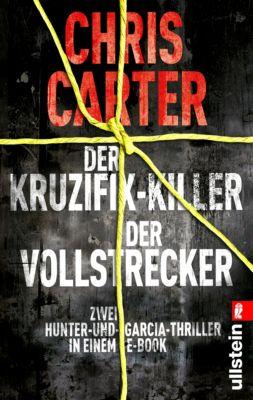 Ein Hunter-und-Garcia-Thriller: Der Kruzifix-Killer / Der Vollstrecker, Chris Carter