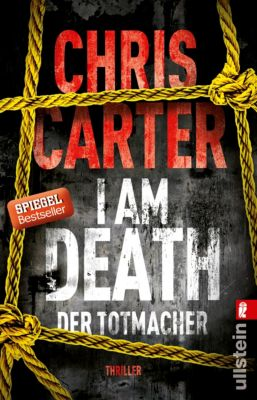 Ein Hunter-und-Garcia-Thriller: I Am Death. Der Totmacher, Chris Carter