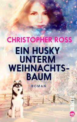Ein Husky unterm Weihnachtsbaum, Christopher Ross