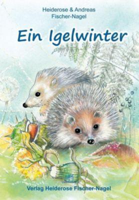 Ein Igelwinter, Heiderose Fischer-Nagel, Andreas Fischer-Nagel