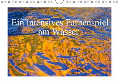 Ein intensives Farbenspiel am Wasser (Wandkalender 2019 DIN A4 quer), Christa Kramer