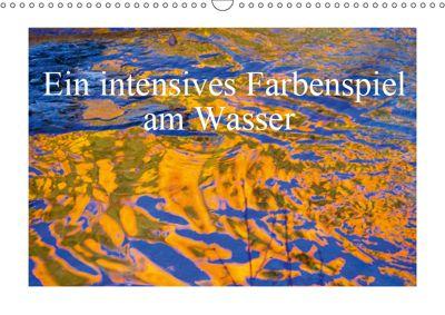 Ein intensives Farbenspiel am Wasser (Wandkalender 2019 DIN A3 quer), Christa Kramer