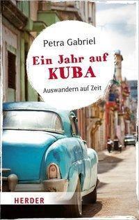 Ein Jahr auf Kuba, Petra Gabriel