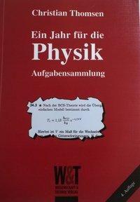 Ein Jahr für die Physik. Aufgabensammlung, Christian Thomsen