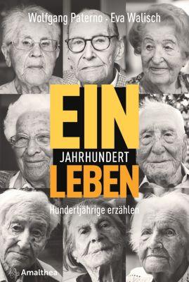 Ein Jahrhundert Leben, Wolfgang Paterno, Eva Walisch