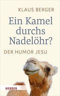 Ein Kamel durchs Nadelöhr? - Klaus Berger |