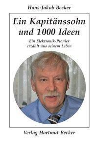 Ein Kapitänssohn und 1000 Ideen - Hans-Jakob Becker |