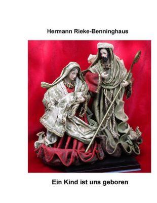 Ein Kind ist uns geboren, Hermann Rieke-Benninghaus