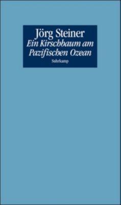 Ein Kirschbaum am Pazifischen Ozean, Jörg Steiner