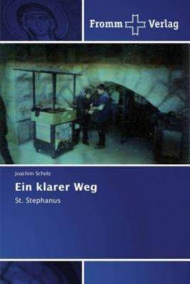 Ein klarer Weg - Joachim Scholz |