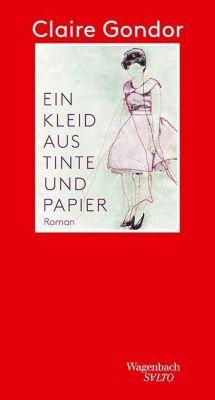 Ein Kleid aus Tinte und Papier - Claire Gondor |