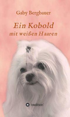 Ein Kobold mit weißen Haaren, Gabriela Bergbauer