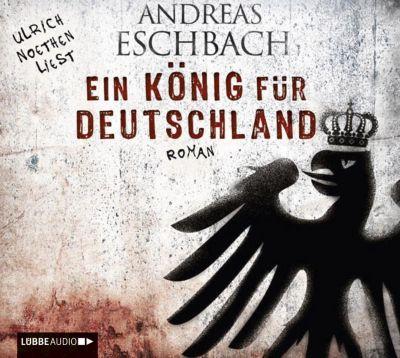 Ein König für Deutschland, 6 Audio-CDs, Andreas Eschbach