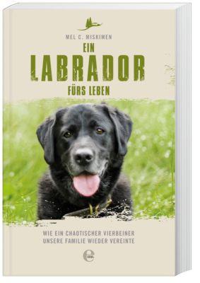 Ein Labrador fürs Leben - Mel Miskimen  