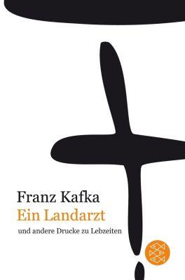 Ein Landarzt und andere Drucke zu Lebzeiten, Franz Kafka