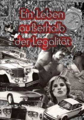 Ein Leben außerhalb der Legalität - Roland Emter |