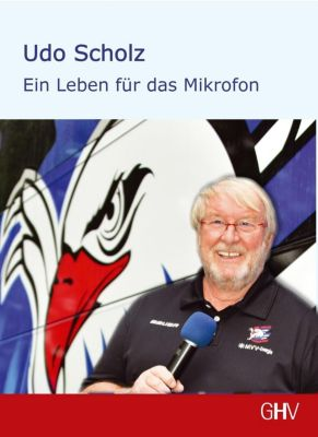 Ein Leben für das Mikrofon - Udo Scholz |