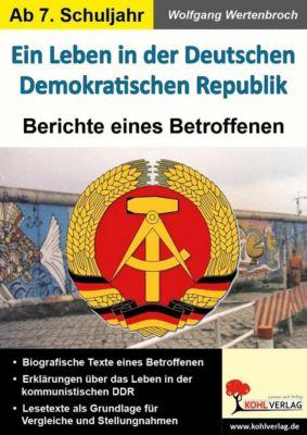 Ein Leben in der Deutschen Demokratischen Republik, Wolfgang Wertenbroch