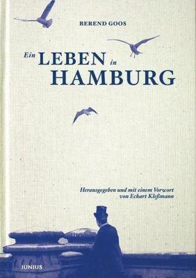 Ein Leben in Hamburg - Berend Goos pdf epub