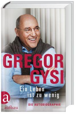 Ein Leben ist zu wenig, Gregor Gysi