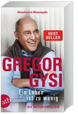 Ein Leben ist zu wenig - Gregor Gysi |