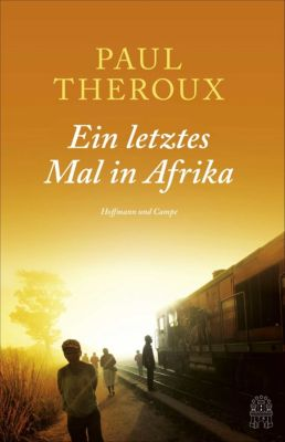 Ein letztes Mal in Afrika, Paul Theroux