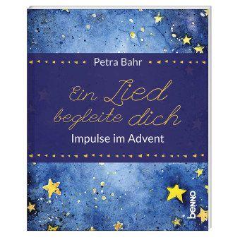 Ein Lied begleite dich - Petra Bahr  