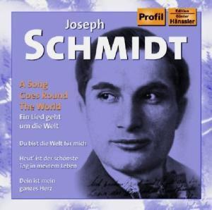 Ein Lied Geht Um Die Welt, Joseph Schmidt