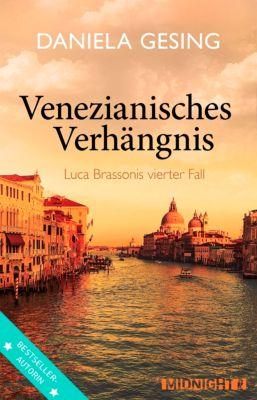 Ein Luca-Brassoni-Krimi: Venezianisches Verhängnis, Daniela Gesing