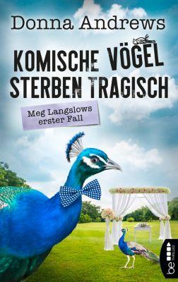 Ein lustiger Cosy Crime Roman: Komische Vögel sterben tragisch, Donna Andrews