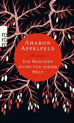 Ein Mädchen nicht von dieser Welt - Aharon Appelfeld |