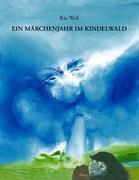 Ein Märchenjahr im Kindelwald - Ria Weil |